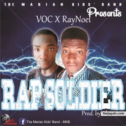 Rap Soldier by MKB_VOC_RayNoel_(Prod_by_Alameen)
