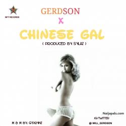 Gerdson - Chinese Gal (Prod. Sylaz) by Gerdson