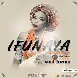 Ifunanya by Captain Mgx ft Soul Flavor