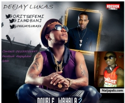 Double-Wahala remix by Oritse-Femi-Feat.-Dbanj
