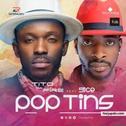 Pop Tins by  Tito Da Fire ft 9ice