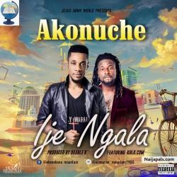 Ije Ngala by Akonuche ft Kolo.Com