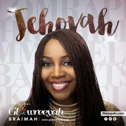 Jehovah by Glowreeyah Braimah