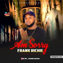 Am sorry (prod by Emkay star) by Frank Richie