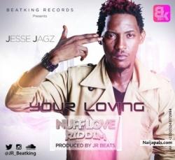 Your Loving by Jesse Jagz (Prod. By JR)