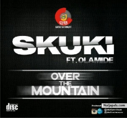Over The Mountain by Skuki Ft Olamide