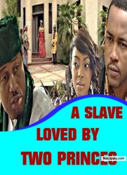 A SLAVE LOVED BY TWO PRINCES