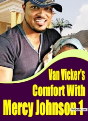 Van Vicker's Comfort With Mercy Johnson 1