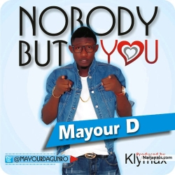 Nobody but you by Mayour D