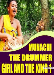 MUNACHI THE DRUMMER GIRL AND THE KING 1