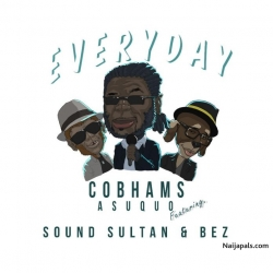 Everyday by Cobhams Asuquo Ft. Sound Sultan X Bez