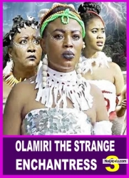 OLAMIRI THE STRANGE ENCHANTRESS 3