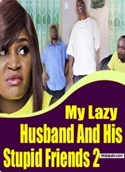 My Lazy Husband and His Stupid Friends 2