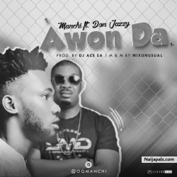 Awon Da by Manchi x Don Jazzy