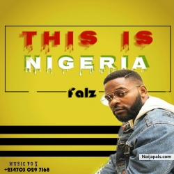 falz_this is Nigeria by luvnija music 0703 029 7168