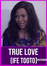 True Love (Ife Tooto)