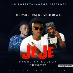 Jeje by Jesty B Ft Track and Victor A.D