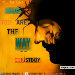 Jesus You Are The Way by Christboy