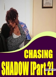 CHASING SHADOW [Part 2]