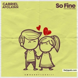 So Fine (Prod. Ade James) by Gabriel Afolayan