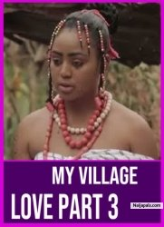 My Village Love Part 3