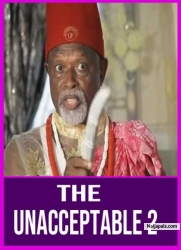 THE UNACCEPTABLE (Cha Cha Eke) 2