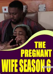 THE PREGNANT WIFE SEASON 6