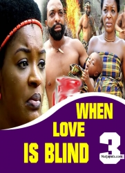 WHEN LOVE IS BLIND 3