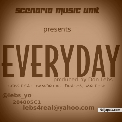 Everyday by Lebs ft Immortal Dual-B, Mr. Fish