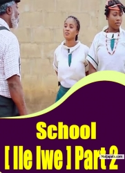School [ Ile Iwe ] Part 2