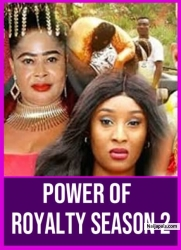 POWER OF ROYALTY SEASON 2