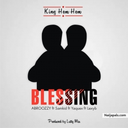 Blessing by Abroozzz-x-Samzkid-ft-Yaquex-ft-lexyb