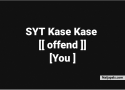 offend you by syt kase kase