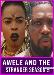AWELE AND THE STRANGER SEASON 5