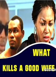 What Kills A Good Wife