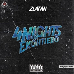 4Nights In Ekotieeboh by Zlatan