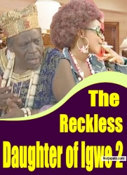 The Reckless Daughter of Igwe 2