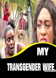 MY TRANSGENDER WIFE