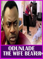 ODUNLADE THE WIFE BEATER