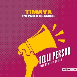 Telli Person by Timaya ft. Olamide & Phyno