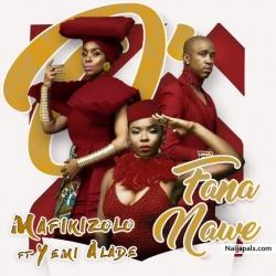O Fana Nawe by Mafikizolo ft. Yemi Alade