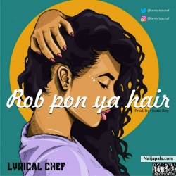 ROB PON YA HAIR by LYRICAL CHEF
