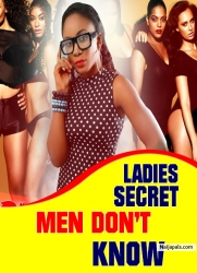 LADIES SECRET MEN DON'T KNOW