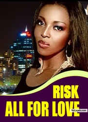 RISK ALL FOR LOVE