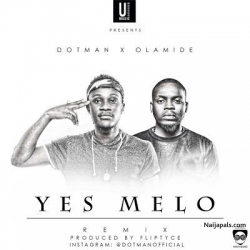 Yes Melo (Remix) by Dotman + Olamide