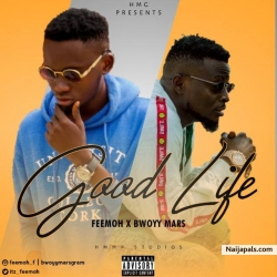 Good Life by Feemoh ft Bwoy Mars