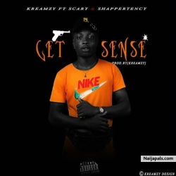 GET SENSE by Kreamzy ft Scary x Shappertency
