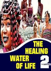 THE HEALING WATER OF LIFE 2