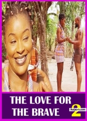 THE LOVE FOR THE BRAVE 2