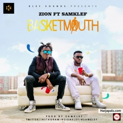 Basket Mouth by Zion Ft. Samklef
